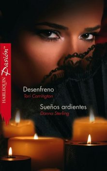 Desenfreno/Sueños ardientes, Tori Carrington, Donna Sterling