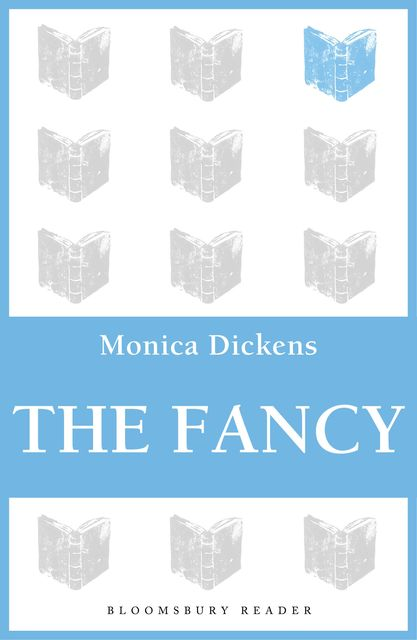 The Fancy, Monica Dickens