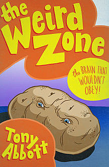 The Brain That Wouldn't Obey, Tony Abbott