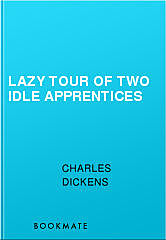 Lazy Tour of Two Idle Apprentices, Charles Dickens