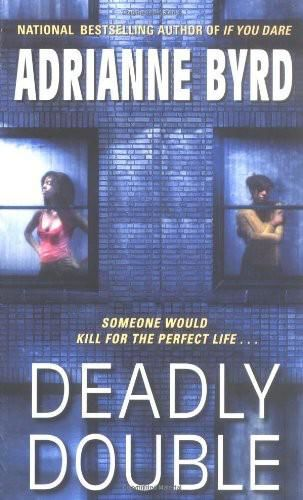 Deadly Double, Adrianne Byrd