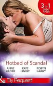 Hotbed of Scandal, Robyn Grady, Kate Hardy, Anne Oliver