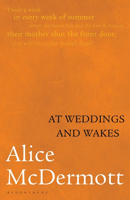 At Weddings and Wakes, Alice McDermott