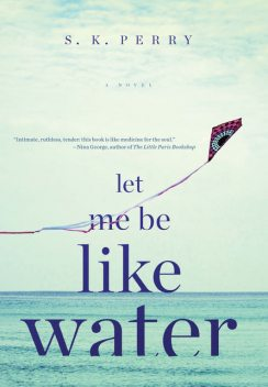 Let Me Be Like Water, S.K. Perry