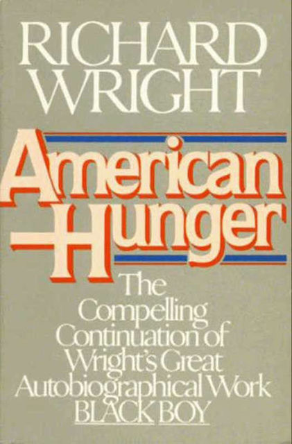 American Hunger, Richard Wright