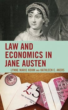 Law and Economics in Jane Austen, Kathleen E. Akers, Lynne Marie Kohm