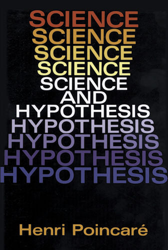 Science and Hypothesis, Henri Poincaré