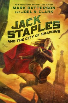 Jack Staples and the City of Shadows, Mark Batterson, Joel N. Clark
