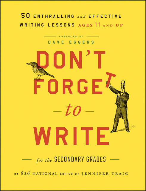 Don't Forget to Write for the Secondary Grades, Jennifer Traig