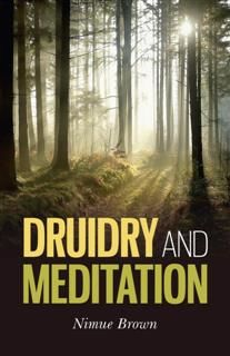 Druidry and Meditation, Nimue Brown