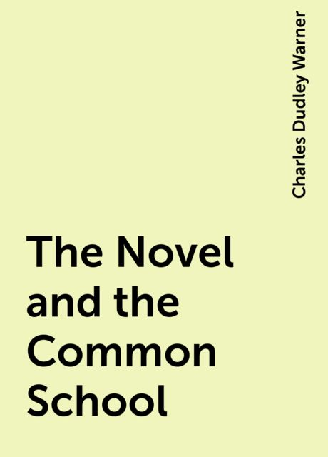 The Novel and the Common School, Charles Dudley Warner