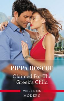 Claimed for the Greek's Child, Pippa Roscoe