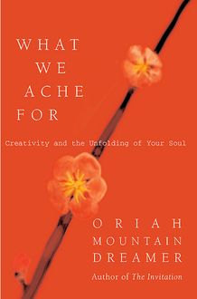 What We Ache For, Oriah