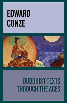 Buddhist Texts Through the Ages, Edward Conze