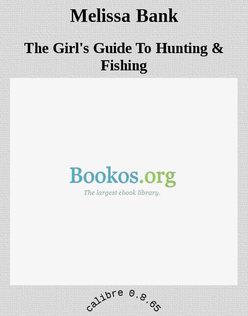 The Girl's Guide To Hunting, Melissa Bank