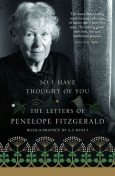 So I Have Thought of You: The Letters of Penelope Fitzgerald, Penelope Fitzgerald