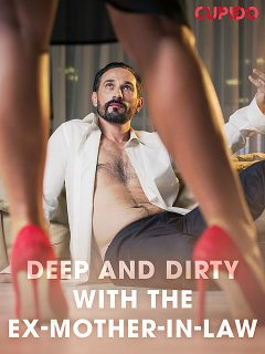 Deep and Dirty with the Ex-Mother-in-Law, Others Cupido
