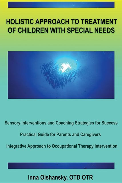 HOLISTIC APPROACH TO TREATMENT OF CHILDREN WITH SPECIAL NEEDS, Inna Olshansky