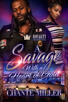 A Savage With A Heart Of Gold, Chante' Miller