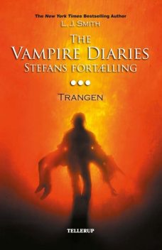 The Vampire Diaries – Stefans fortælling #3: Trangen, L.J. Smith
