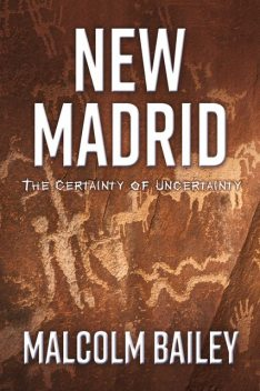 New Madrid, Malcolm Bailey