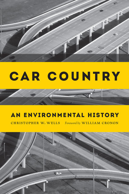 Car Country, Christopher W.Wells