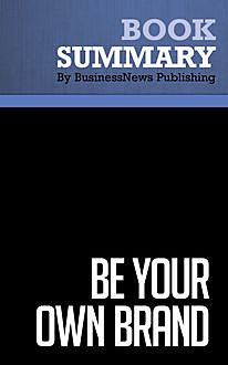 Summary: Be Your Own Brand  David McNally and Karl Speak, Must Read Summaries