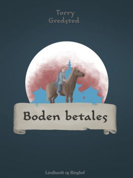 Boden betales, Torry Gredsted