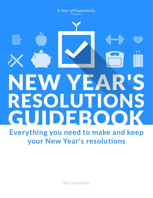 New Year's Resolutions Guidebook, Chris Bailey