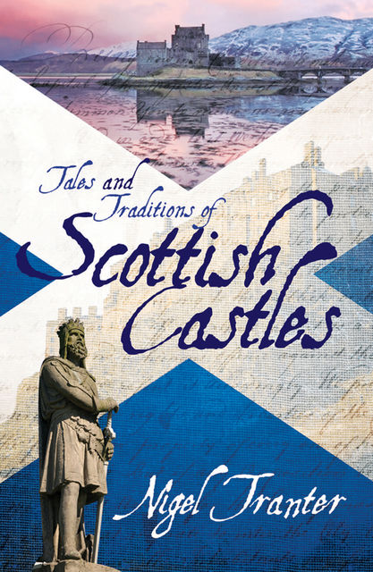 Tales and Traditions of Scottish Castles, Nigel Trantner
