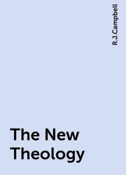 The New Theology, R.J.Campbell