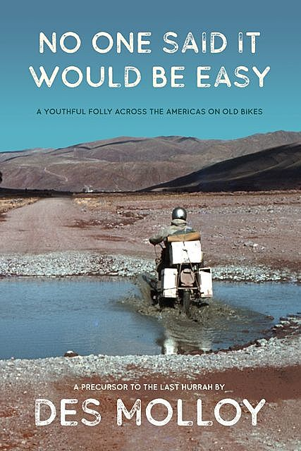 No One Said It Would Be Easy, Des Molloy
