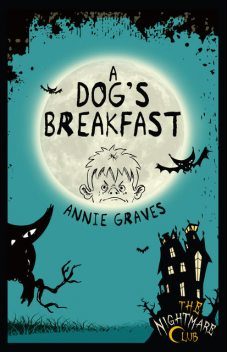 The Nightmare Club: A Dog's Breakfast, Annie Graves