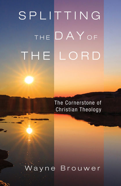 Splitting the Day of the Lord, Wayne Brouwer