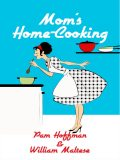 Mom's Home-Cooking, William Maltese, Pam Hoffman