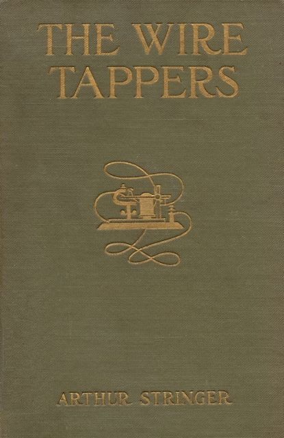 The Wire Tappers, Arthur Stringer