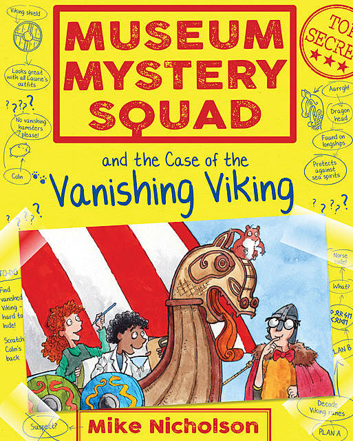 Museum Mystery Squad and the Case of the Vanishing Viking, Mike Nicholson