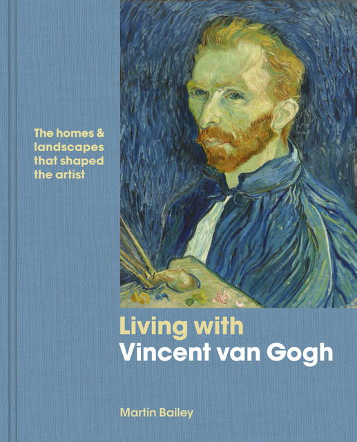 Living with Vincent van Gogh, Martin Bailey