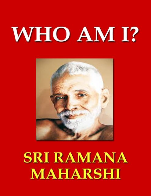 Who Am I, Sri Ramana Maharshi