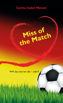 Miss of the Match, Carina Isabel Menzel