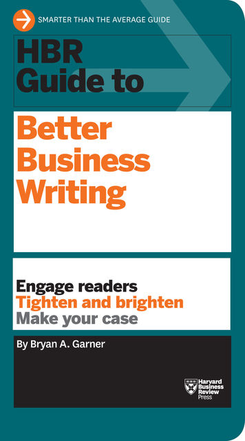 HBR Guide to Better Business Writing (HBR Guide Series), Bryan A. Garner