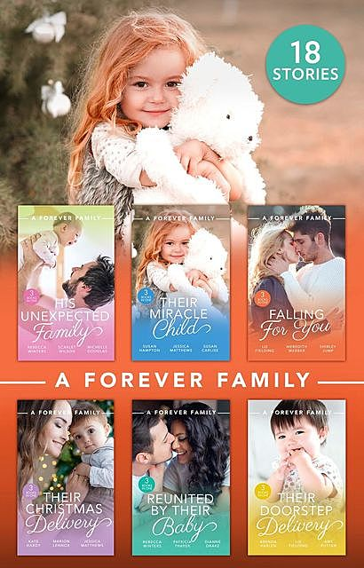 A Forever Family Collection, Meredith Webber, Rebecca Winters, Kate Hardy, Shirley Jump, Michelle Douglas, Scarlet Wilson, Susan Carlisle, Susanne Hampton, Liz Fielding, Jessica Matthews