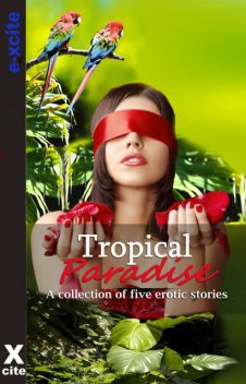 Tropical Paradise, Sommer Marsden, Honey Leigh, Sylvia Lowry, Velvet Tripp, Troy Seate
