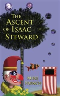 The Ascent of Isaac Steward, Mike French
