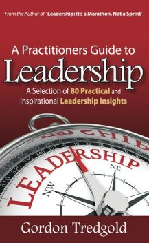 A Practitioners Guide to Leadership, Gordon Tredgold