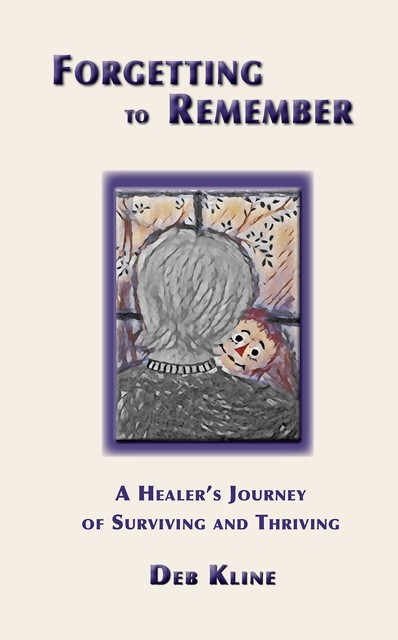Forgetting to Remember, Deb Kline