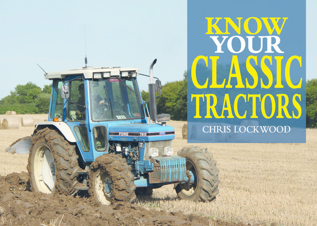Know Your Classic Tractors, 2nd Edition, Chris Lockwood