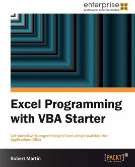Excel Programming with VBA Starter, Robert Martin