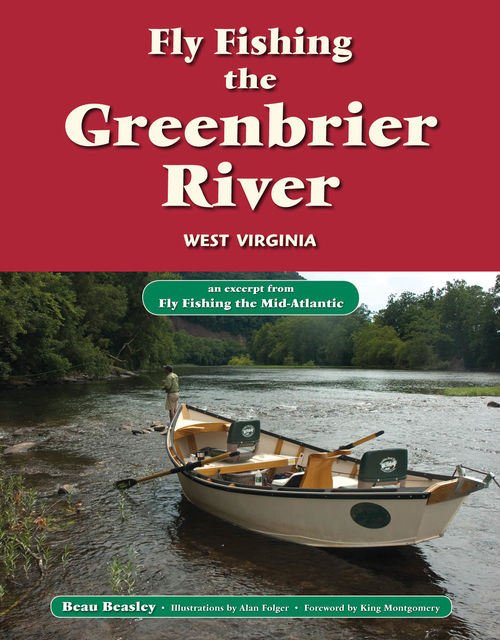 Fly Fishing the Greenbrier River, West Virginia, Beau Beasley