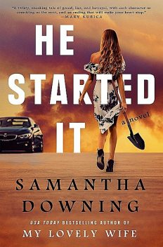 He Started It, Samantha Downing